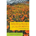 Wildflowers of California: A Month-by-Month Guide [ISBN: 97