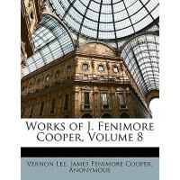 【预订】Works of J. Fenimore Cooper, Volume 8 9781147435665