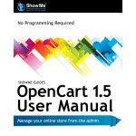ShowMe Guides OpenCart 1.5 User Manual [ISBN: 978-146814236