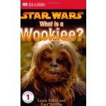 Star Wars: What Is A Wookiee? (DK Readers, Level 1) [ISBN: