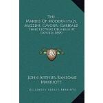 【预订】The Makers of Modern Italy, Mazzini, Cavour, Garibald: