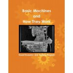 Basic Machines and How They Work [ISBN: 978-1477517284]