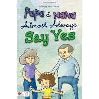 Papa and Nana Almost Always Say Yes [ISBN: 978-1616638221]