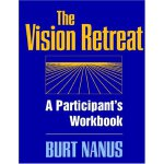 The Vision Retreat Set, A Participant's Workbook [ISBN: 978