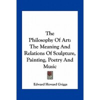 【预订】The Philosophy of Art: The Meaning and Relations of Scu