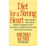 Diet for a Strong Heart: Michio Kushi's Macrobiotic Dietary
