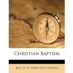 Christian Baptism [ISBN: 978-1247584133]