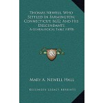 【预订】Thomas Newell, Who Settled in Farmington, Connecticut,