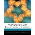 【预订】Matinee Idols and Classic Leading Men: Celebrating Greg