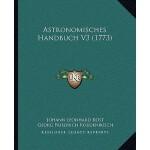 【预订】Astronomisches Handbuch V3 (1773) 9781166188023