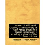 【预订】Memoir of William G. Crocker, Late Missionary in West A