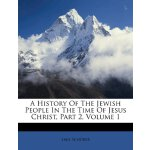 A History Of The Jewish People In The Time Of Jesus Christ,