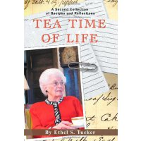 Tea Time of Life: A Second Collection of Recipes and Reflec