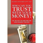 【预订】Who Can You Trust with Your Money?: Get the Help You Ne