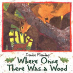 Where Once There Was a Wood (by Denise Fleming)这儿曾经有座森林ISBN