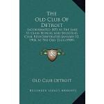 【预订】The Old Club of Detroit: Incorporated 1872 as the Lake