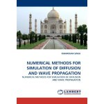 NUMERICAL METHODS FOR SIMULATION OF DIFFUSION AND WAVE PROP