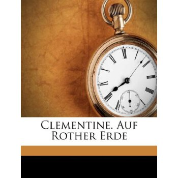 Clementine. Auf Rother Erde (German Edition) [ISBN: 978-1247474120] 美国发货无法退货,约五到八周到货