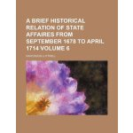 A brief historical relation of state affaires from Septembe