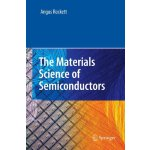 The Materials Science of Semiconductors [ISBN: 978-03872565