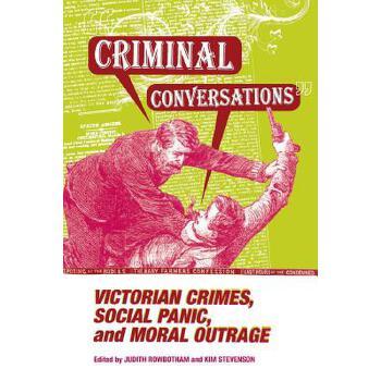 【预订】Criminal Conversations: Victorian Crimes, Social Panic, & Moral 美国库房发货,通常付款后3-5周到货!