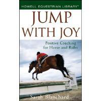 【预订】Jump with Joy: Positive Coaching for Horse and Rider