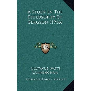 【预订】A Study in the Philosophy of Bergson (1916) 9781164278047 美国库房发货,通常付款后3-5周到货!