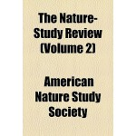 【预订】The Nature-Study Review Volume 2; Devoted to All Phases