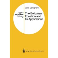 The Boltzmann Equation and Its Applications (Applied Mathem