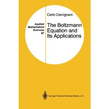 The Boltzmann Equation and Its Applications (Applied Mathematical Sciences) [ISBN: 978-1461269953] 美国发货无法退货,约五到八周到货