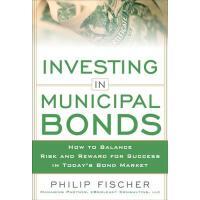 【预订】Investing in Municipal Bonds: How to Balance Risk and R