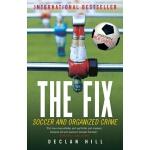 【预订】The Fix Soccer and Organized Crime