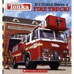 Tonka: If I Could Drive A Fire Truck [ISBN: 978-0439318150]