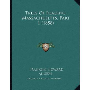 【预订】Trees of Reading, Massachusetts, Part 1 (1888) 9781167149979 美国库房发货,通常付款后3-5周到货!
