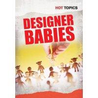 Designer Babies (Hot Topics) [ISBN: 978-1432948702]