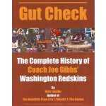 Gut Check: The Complete History of Coach Joe Gibbs' Washing