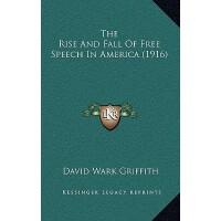 【预订】The Rise and Fall of Free Speech in America (1916) 9781