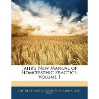 【预订】Jahr's New Manual of Hom Pathic Practice, Volume 1 9781