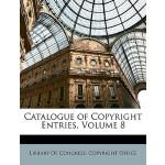 【预订】Catalogue of Copyright Entries, Volume 8 9781147437317