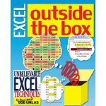 Excel Outside the Box: Unbelieveable Excel Techniques from