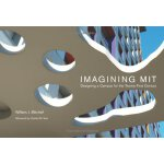 Imagining MIT: Designing a Campus for the Twenty-First Cent