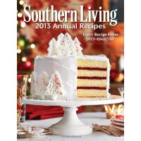 Southern Living 2013 Annual Recipes: Every Recipe From 2013