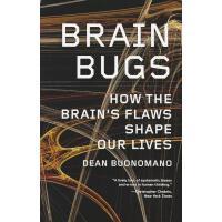 【预订】Brain Bugs: How the Brain's Flaws Shape Our Lives 97803