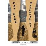 Fat Girl, Terrestrial: A Novel [ISBN: 978-1573661706]