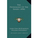 【预订】The Physiology of the Senses (1898) 9781164129738