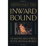 Inward Bound: Of Matter and Forces in the Physical World [I