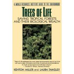 Trees of Life: Saving Tropical Forests and Their Biological
