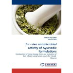Ex - vivo antimicrobial activity of Ayurvedic formulations: