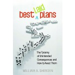 【预订】Best Laid Plans: The Tyranny of Unintended Consequences