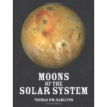 Moons of the Solar System [ISBN: 978-1625161758]